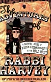 Steve Sheinkin Adventures Of Rabbi Harvey: A Graphic Novel of Jewish Wisdom and Wit in the Wild West