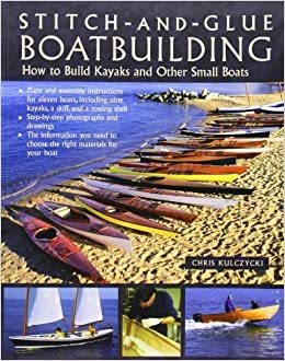 Stitch-and-Glue Boatbuilding: How to Build Kayaks and Other Small ...