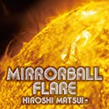 Mirrorball Flare + Royal Mirrorball Discotheque (2枚組ALBUM)