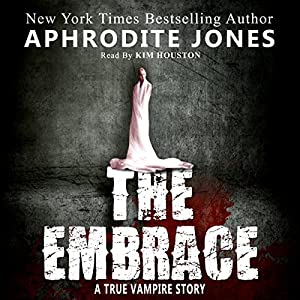 The Embrace: A True Vampire Story Audiobook