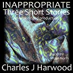 Inappropriate: Three Short Stories | Charles J. Harwood