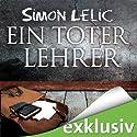 Ein toter Lehrer Hörbuch von Simon Lelic Gesprochen von: Jan Uplegger