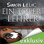 Ein toter Lehrer | Simon Lelic