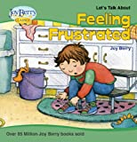 Lets Talk About Feeling Frustrated (Lets Talk About Book 9)