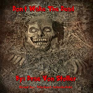 Don't Wake the Dead | [Drac Von Stoller]