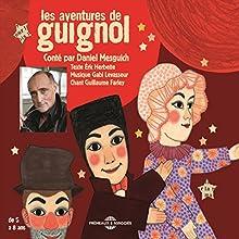 Les aventures de Guignol | Livre audio Auteur(s) : Eric Herbette Narrateur(s) : Daniel Mesguich