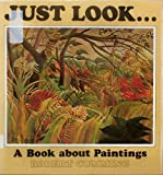 Just Look . . . A Book about Paintings (068416339X) by Cumming, Robert