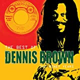 The Best of Dennis Brown: The Niney Years Dennis Brown
