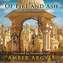 Of Fire and Ash: Fairy Queens 1.5 Audiobook by Amber Argyle Narrated by Elizabeth Evans