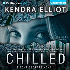 Chilled: A Bone Secrets Novel | [Kendra Elliot]