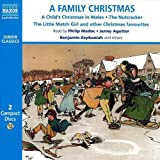 Various A Family Christmas: Includes Dylan Thomas 'A Child's Christmas in Wales' and Other Seasonal Stories (Naxos Junior Classics)
