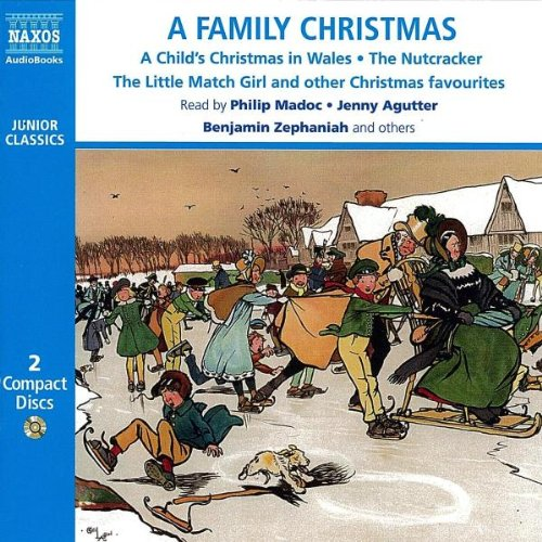 A Family Christmas: A Child's Christmas in Wales/The Nutcracker/The Little Match Girl and Other Christmas Favourites (Naxos Junior Classics)