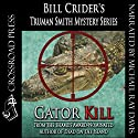 Gator Kill: Truman Smith Private Eye, Book 2 Audiobook by Bill Crider Narrated by Michael Ray Davis