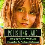 Polishing Jade | Tekoa Manning