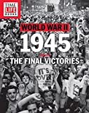 img - for TIME-LIFE World War II: 1945: The Final Victories book / textbook / text book