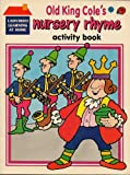 Old King Cole's Nursery Rhyme Activity Book (Nursery Rhymes) (0721431887) by Randall, Ronne