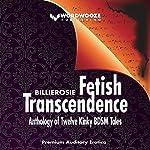 Fetish Transcendence |  billierosie