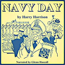 Navy Day (       UNABRIDGED) by Harry Harrison Narrated by Glenn Hascall