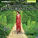 Spring Awakening: Summerset Abbey, Book 3 Audiobook by T.J. Brown Narrated by Sarah Coomes