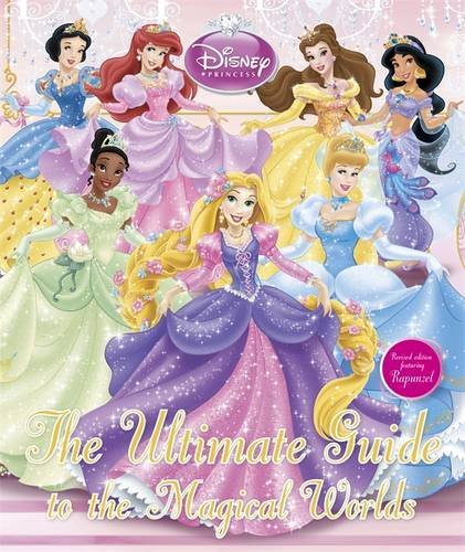 Disney Princess The Ultimate Guide to the Magical Worlds