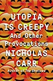 Image of Utopia Is Creepy: And Other Provocations