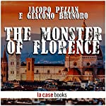 The Monster Of Florence | Jacopo Pezzan,Giacomo Brunoro