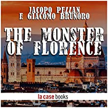 The Monster Of Florence Audiobook by Jacopo Pezzan, Giacomo Brunoro Narrated by Yacine May