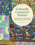 Culturally Competent Practice: A Framework for Understanding Diverse Groups and Justice Issues
