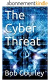 The Cyber Threat (English Edition)