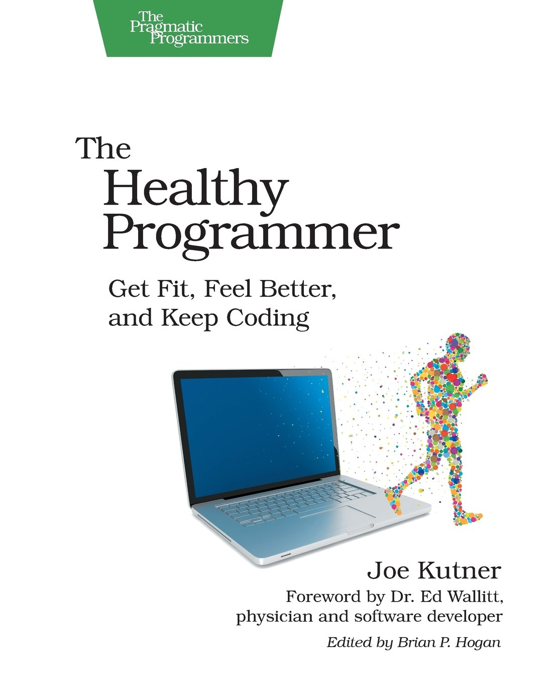 Download The Healthy Programmer Get Fit, Feel Better, And