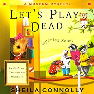 Let's Play Dead: A Museum Mystery | [Sheila Connolly]