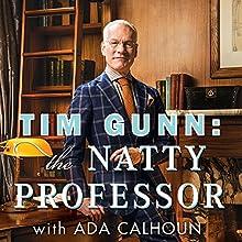 Tim Gunn: The Natty Professor: A Master Class on Mentoring, Motivating and Making It Work! (       UNABRIDGED) by Tim Gunn, Ada Calhoun Narrated by Tim Gunn