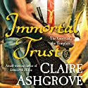 Immortal Trust: The Curse of the Templars, Book 3 (       UNABRIDGED) by Claire Ashgrove Narrated by Dina Pearlman