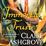 Immortal Trust: The Curse of the Templars, Book 3 | Claire Ashgrove