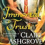 Immortal Trust: The Curse of the Templars, Book 3