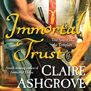 Immortal Trust: The Curse of the Templars, Book 3 | [Claire Ashgrove]