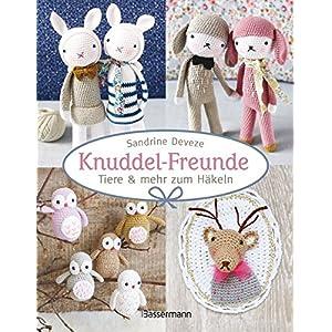 Knuddel-Freunde: Tiere und mehr zum Häkeln