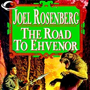 The Road to Ehvenor: Guardians of the Flame, Book 6 | [Joel Rosenberg]