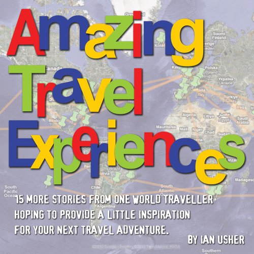 Amazing Travel Experiences - 15 more stories from one world traveller hoping to provide little inspiration for your next travel adventure (Ebay Story compare prices)