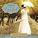 Drops of Gold Audiobook by Sarah M. Eden Narrated by Aubrey Warner
