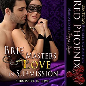 Submissive in Love: Brie Series, Book 3 Audiobook