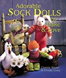 img - for Adorable Sock Dolls to Make and Love by Stone, Connie, Law, Emola (1999) Hardcover book / textbook / text book