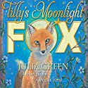 Tilly's Moonlight Fox Audiobook by Julia Green Narrated by Sophie Aldred