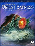 img - for Horror on the Orient Express: A Luxury Campaign Spanning the European Continent (Call of Cthulhu roleplaying) book / textbook / text book