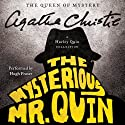 The Mysterious Mr. Quin: A Harley Quin Collection (       UNABRIDGED) by Agatha Christie Narrated by Hugh Fraser