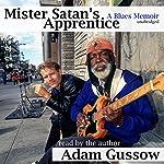 Mister Satan's Apprentice: A Blues Memoir | Adam Gussow