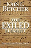 The Exiled Element (James Becker Suspense/Thriller Series Book 4) (English Edition)