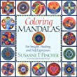 Coloring Mandalas 1: For Insight, Healing, and Self-Expression (An Adult Coloring Book)