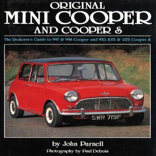 original-mini-cooper-the-restorers-guide-to-997-998-cooper-and-970-1071-1275-cooper-s