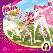 Die große Entscheidung (Mia and Me 13) | Thomas Karallus